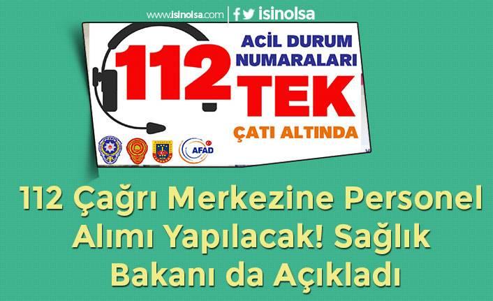 112 Çağrı Merkezine Personel Alımı Yapılacak! Sağlık Bakanı da Açıkladı