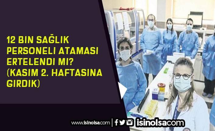 12 Bin Sağlık Personeli Ataması Ertelendi Mi? (Kasım 2. Haftaya Girdik)