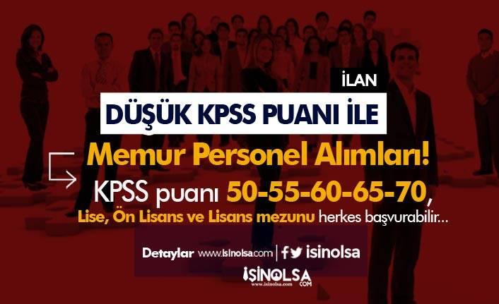 2020 Düşük KPSS Puanı İle ( 50-55-60-65-70 ) Memur Personel Alımı! Lise, Ön Lisans ve Lisans