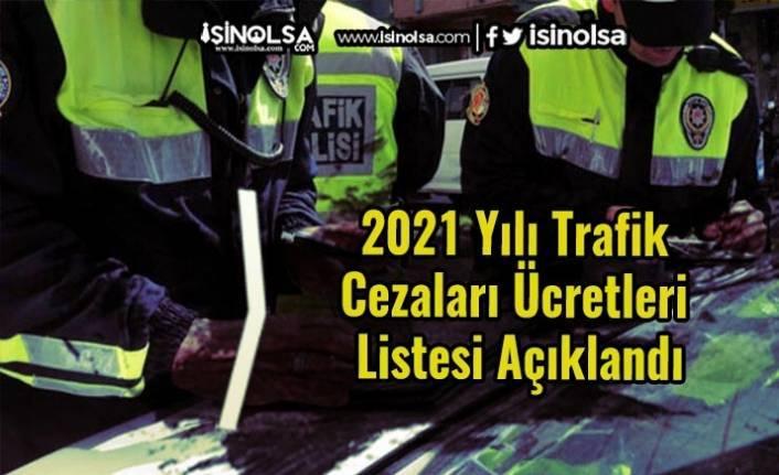 2021 Yılı Trafik Cezaları Ücretleri Listesi Açıklandı