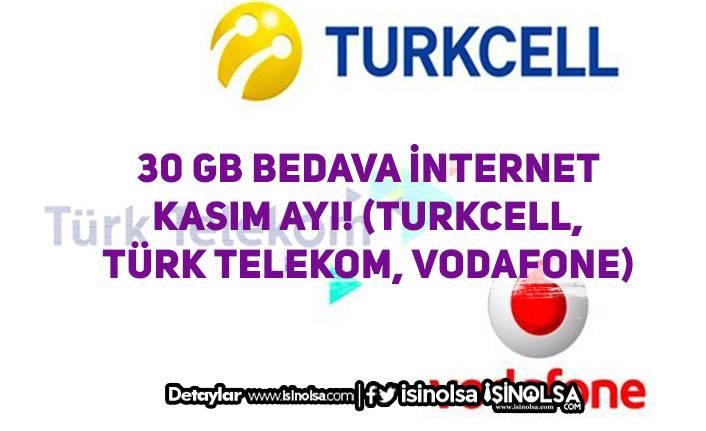 30 GB Bedava İnternet Kasım Ayı! (Turkcell, Türk Telekom, Vodafone)