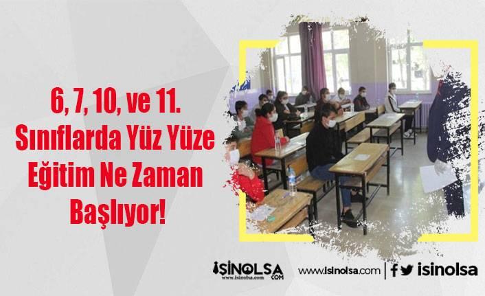 6, 7, 10, ve 11. Sınıflarda Yüz Yüze Eğitim Ne Zaman Başlıyor!