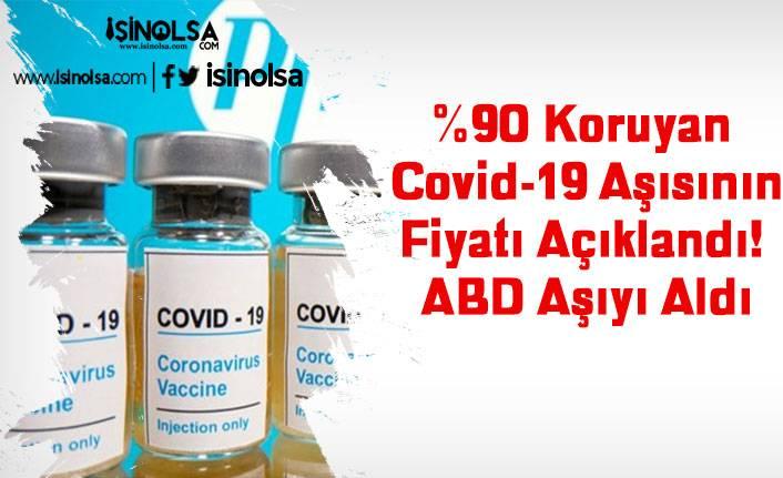 %90 Koruyan Covid-19 Aşısının Fiyatı Açıklandı! ABD Aşıyı Aldı
