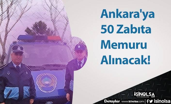 Ankara'ya 50 Zabıta Memuru Alınacak! (2020 Lisans ve Önlisans KPSS ile)