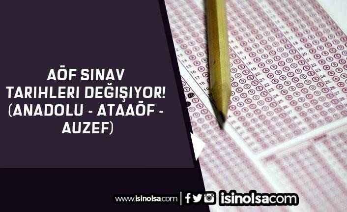 AÖF Sınav Tarihleri Değişiyor! (Anadolu - ATAAÖF - AUZEF)