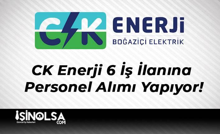CK Enerji 6 İş İlanına Personel Alımı Yapıyor!