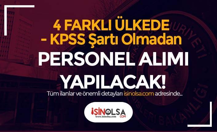 Dışişleri Bakanlığı 4 Farklı Ülkede KPSS'siz Personel Alımı İlanı Yayımladı
