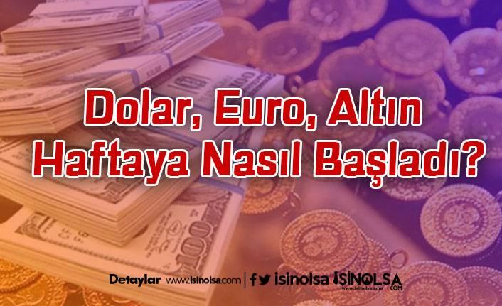 Dolar, Euro, Altın Haftaya Nasıl Başladı?