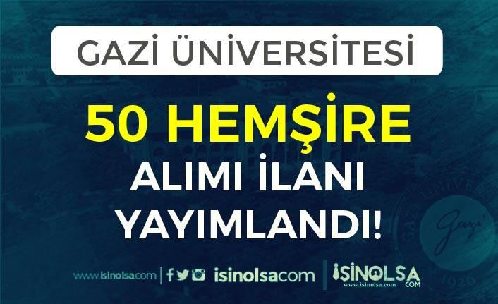 Gazi Üniversitesi 50 Hemşire Alımı İlanı Yayımlandı! KPSS ve Eğitim Şartı