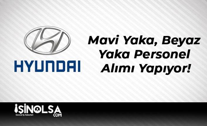 Hyundai Mavi Yaka, Beyaz Yaka Personel Alımı Yapıyor!