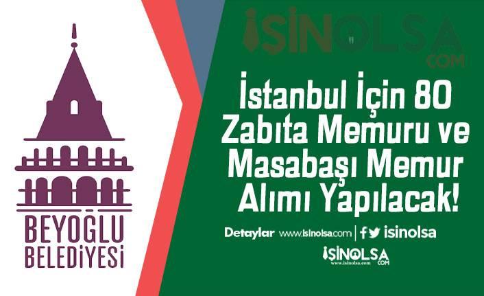 İstanbul İçin 80 Zabıta Memuru ve Masabaşı Memur Alımı Yapılacak!