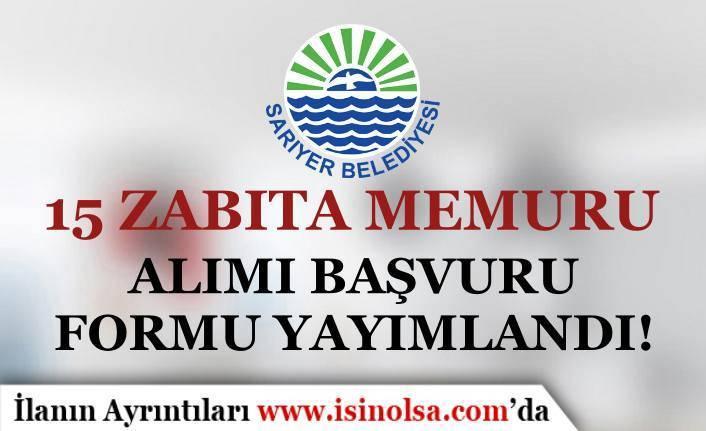 İstanbul Sarıyer Belediyesi 15 Zabıta Memuru Alımı Başvuru Formu Yayımlandı
