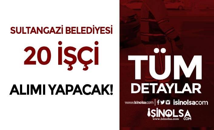 İstanbul Sultangazi Belediyesi 20 Temizlik İşçisi Alımı Yapıyor