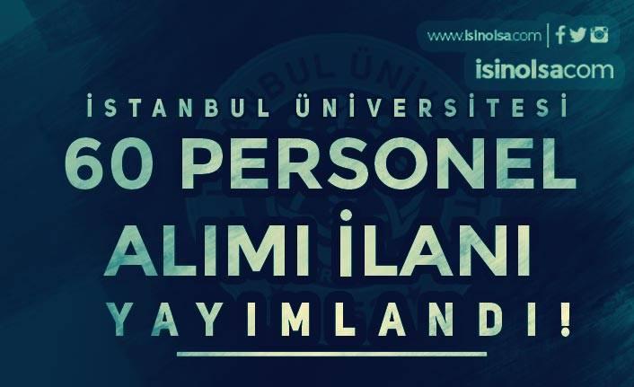 İstanbul Üniversitesi 60 Güvenlik Görevlisi ve Yaşlı Bakım Elemanı Alıyor