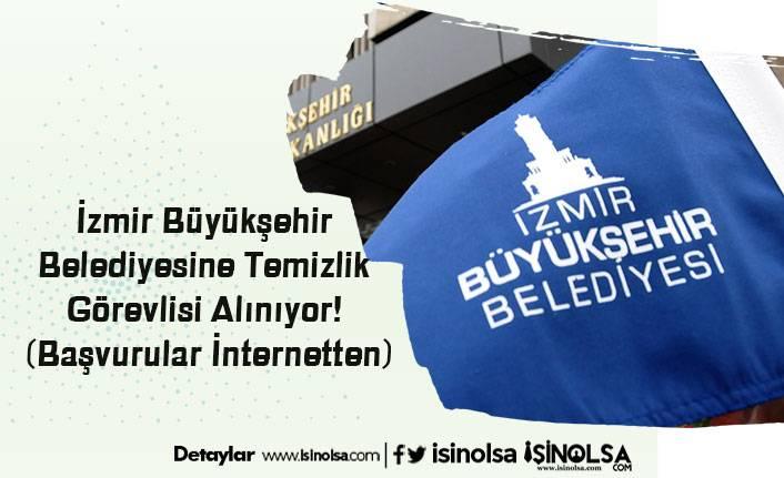 İzmir Büyükşehir Belediyesine Temizlik Görevlisi Alınıyor! (Başvurular İnternetten)