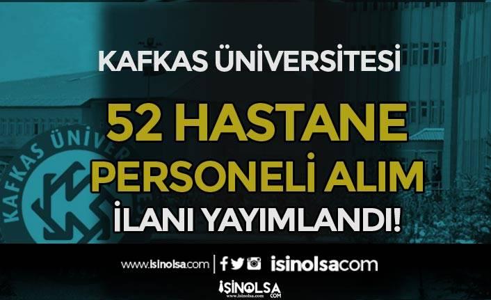 Kafkas Üniversitesi İŞKUR İle 52 Hastane Personeli Alımı Yapıyor