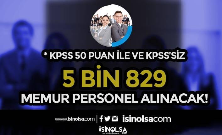 Kamuya KPSS Siz veya 50 KPSS Puanı İle 5 Bin 829 Memur Personel Alınacak!