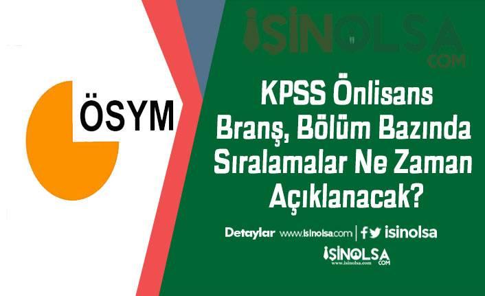 KPSS Önlisans Branş, Bölüm Bazında Sıralamalar Ne Zaman Açıklanacak?