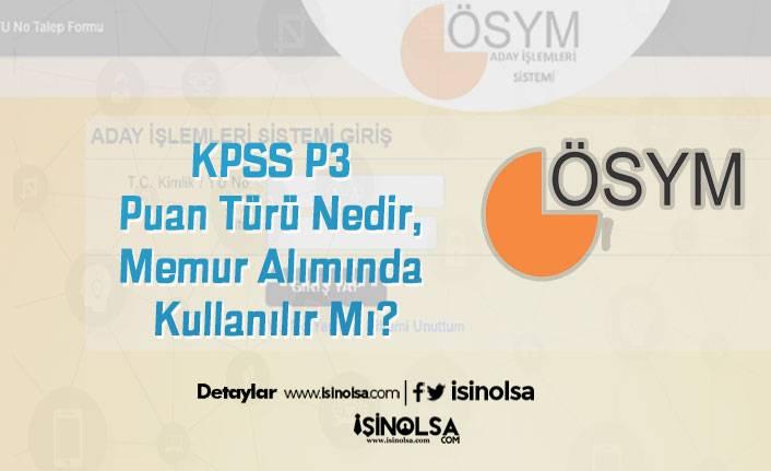 KPSS P3 Puan Türü Nedir, Memur Alımında Kullanılır Mı?
