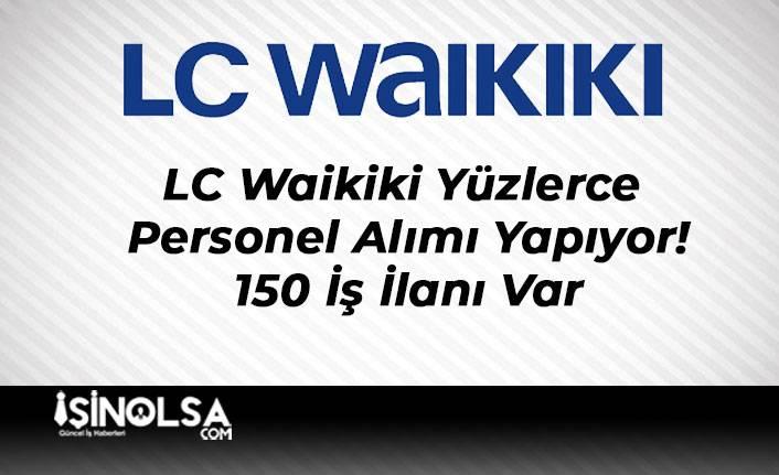 LC Waikiki Yüzlerce Personel Alımı Yapıyor!