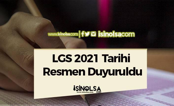 LGS 2021 Tarihi Resmen Duyuruldu