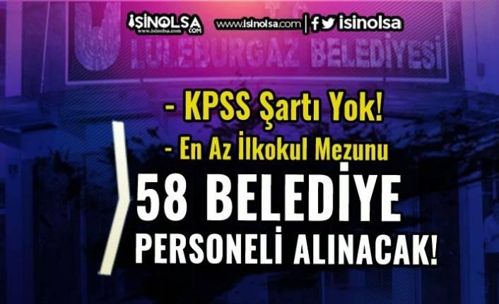 Lüleburgaz Belediyesinde Çalışacak 58 Belediye Personeli Alımı Yapılacak