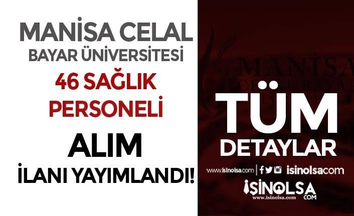 Manisa Celal Bayar Üniversitesi 46 Sağlık Personeli Alacak! En Az Lise Mezunu