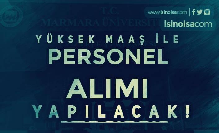 Marmara Üniversitesine Yüksek Maaş İle Sözleşmeli Personel Alınacak