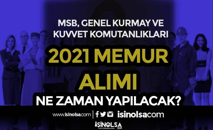 MSB, Genel Kurmay ve Kuvvet Komutanlıkları 2021 Memur Alımı Ne Zaman? Şartlar