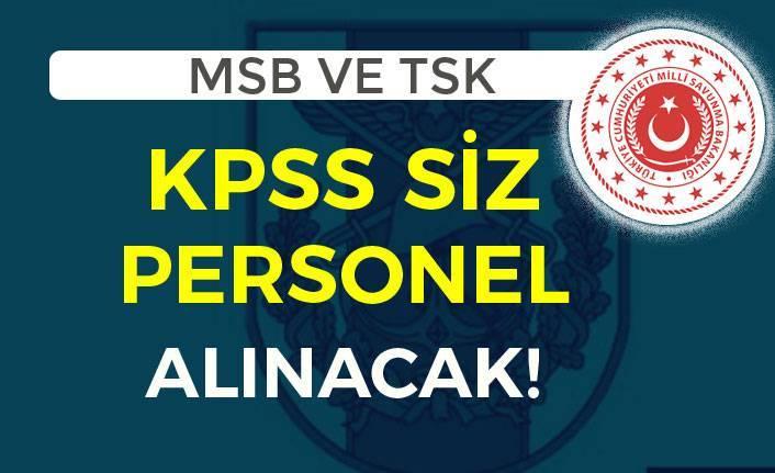 MSB ve TSK KPSS Siz Personel Alımı Yapacak! İlköğretim ve Lise