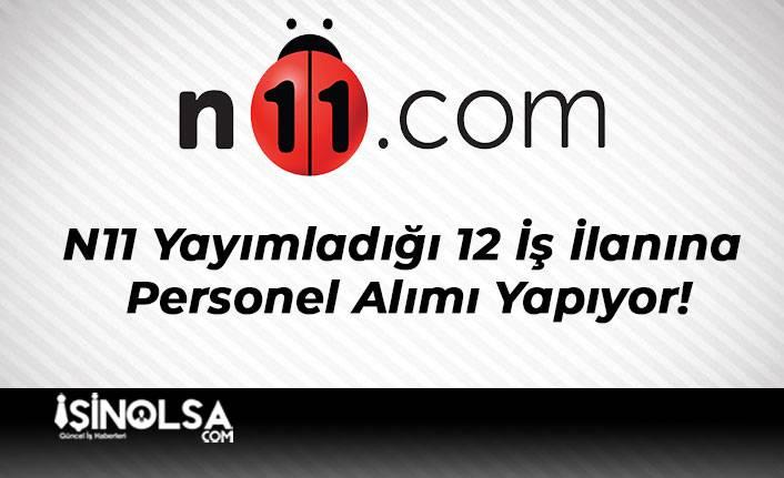 N11 Yayımladığı 12 İş İlanına Personel Alımı Yapıyor!