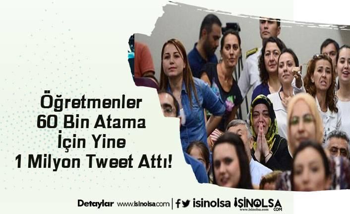 Öğretmenler 60 Bin Atama İçin Yine 1 Milyon Tweet Attı!