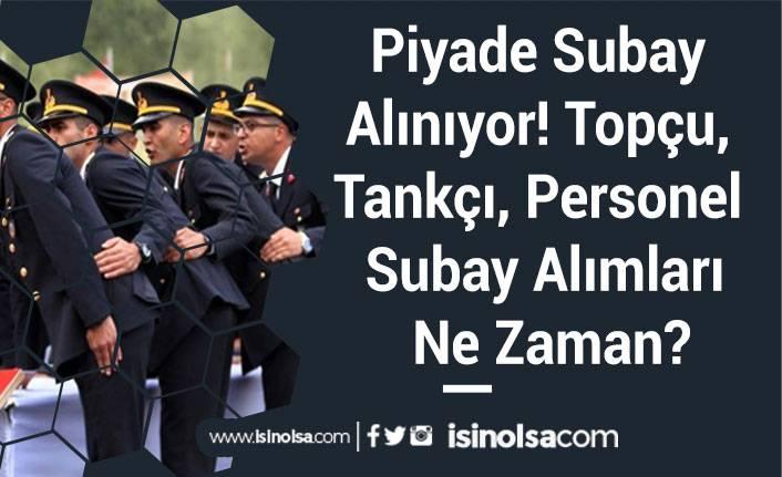 Piyade Subay Alınıyor! Topçu, Tankçı, Personel Subay Alımları Ne Zaman?