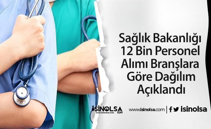 Sağlık Bakanlığı 12 Bin Personel Alımı Branşlara Göre Dağılım