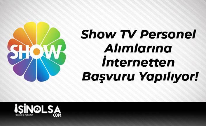 Show TV Personel Alımlarına İnternetten Başvuru Yapılıyor!