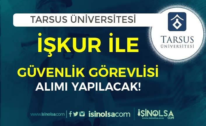 Tarsus Üniversitesi Kura İle 12 Güvenlik Görevlisi Alımı İlanı