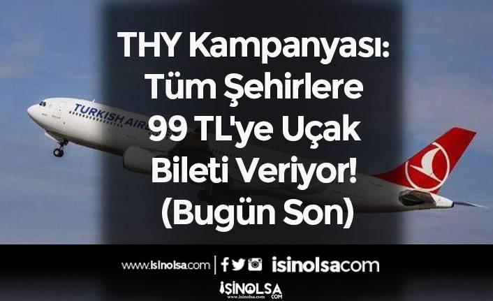 THY Kampanyası: Tüm Şehirlere 99 TL'ye Uçak Bileti Veriyor! (Bugün Son)