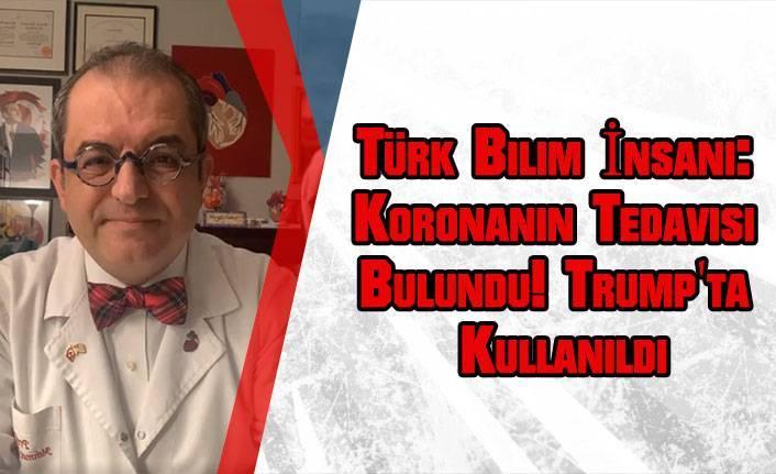 Türk Bilim İnsanı: Koronanın Tedavisi Bulundu! Trump'ta Kullanıldı