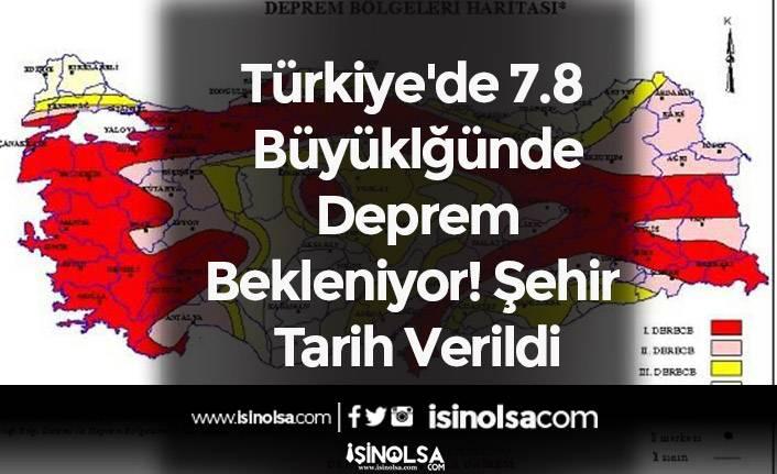 Türkiye'de 7.8 Şiddetinde Deprem Bekleniyor! Şehir ve Tarih Verildi