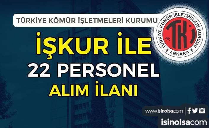 Türkiye Kömür İşletmeleri Kurumu İŞKUR İle 22 Daimi Personel Alımı İlanı