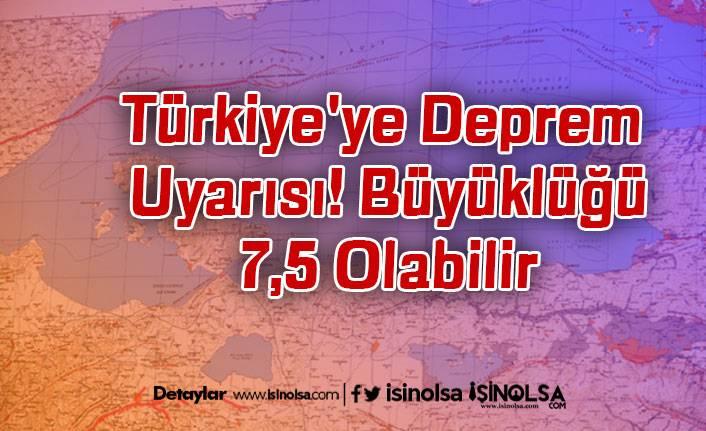 Türkiye'ye Deprem Uyarısı! Büyüklüğü 7,5 Olabilir
