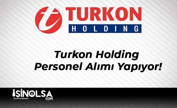 Turkon Holding Personel Alımı Yapıyor!