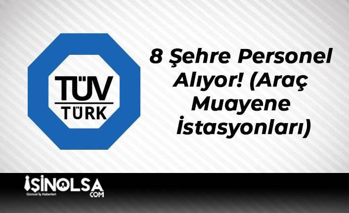 TüvTürk 8 Şehre Personel Alıyor! (Araç Muayene İstasyonları)