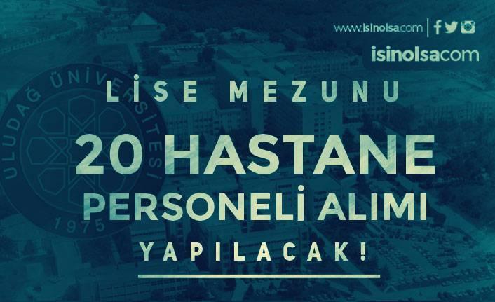Uludağ Üniversitesi Kadın Erkek 20 Hastane Personeli Alımı Yapıyor