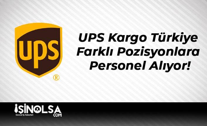 UPS Kargo Türkiye Farklı Pozisyonlara Personel Alıyor!