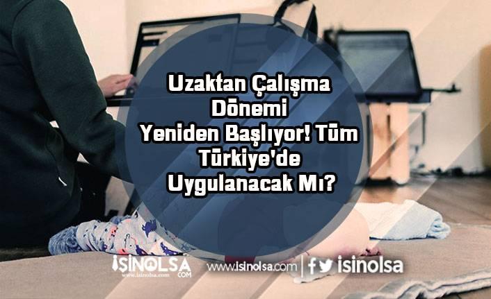 Uzaktan Çalışma Dönemi Yeniden Başlıyor! Tüm Türkiye'de Uygulanacak Mı?