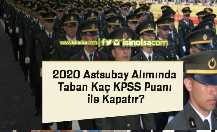 2020 Astsubay Alımında Taban Kaç KPSS Puanı ile Kapatır?