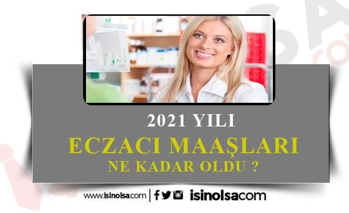 2021 Eczacı Maaşları Ne Kadar?