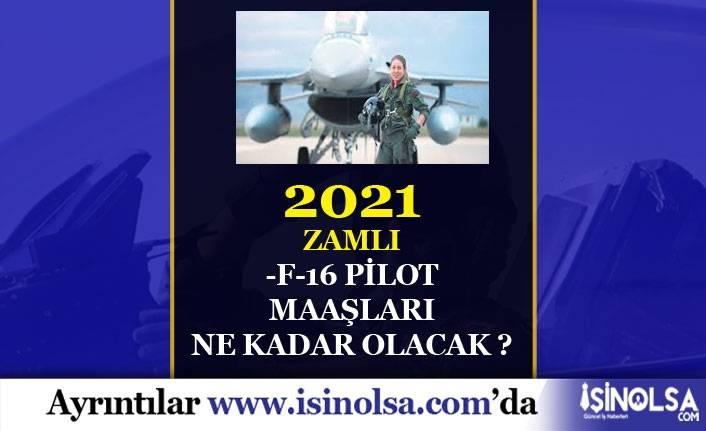 2021 F-16 Pilotları Ne Kadar Maaş Alıyor?