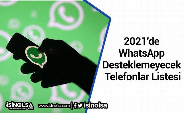 2021'de WhatsApp Desteklemeyecek Telefonlar Listesi